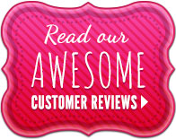 Read our awesome customer reviews.
