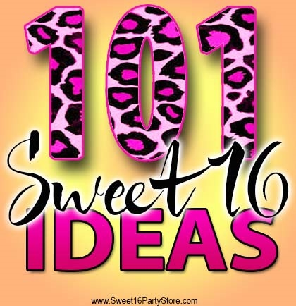 101 Sweet 16 Party Ideas